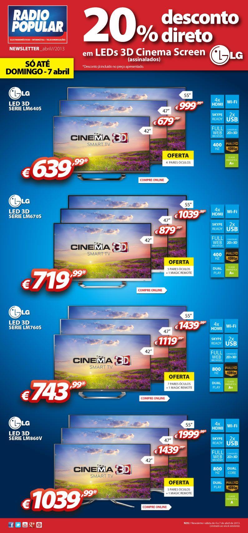 Newsletter - 20% desconto direto em LEDs 3D Cinema Screen LG.  http://www.radiopopular.pt/newsletter/2013/35/