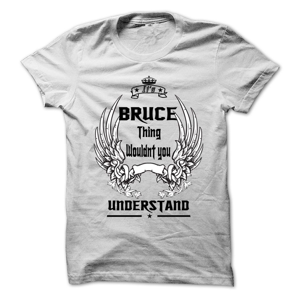 Is BRUCE Thing - 999 Cool Name Shirt !