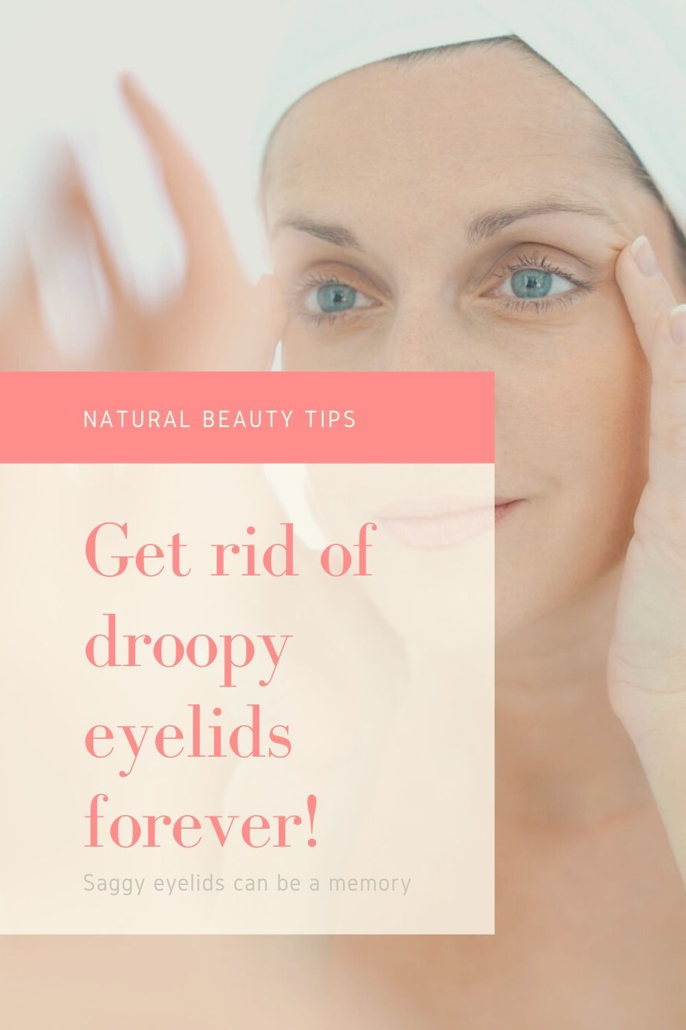 Droopy eyelids remedies get rid of droopy eyelids
