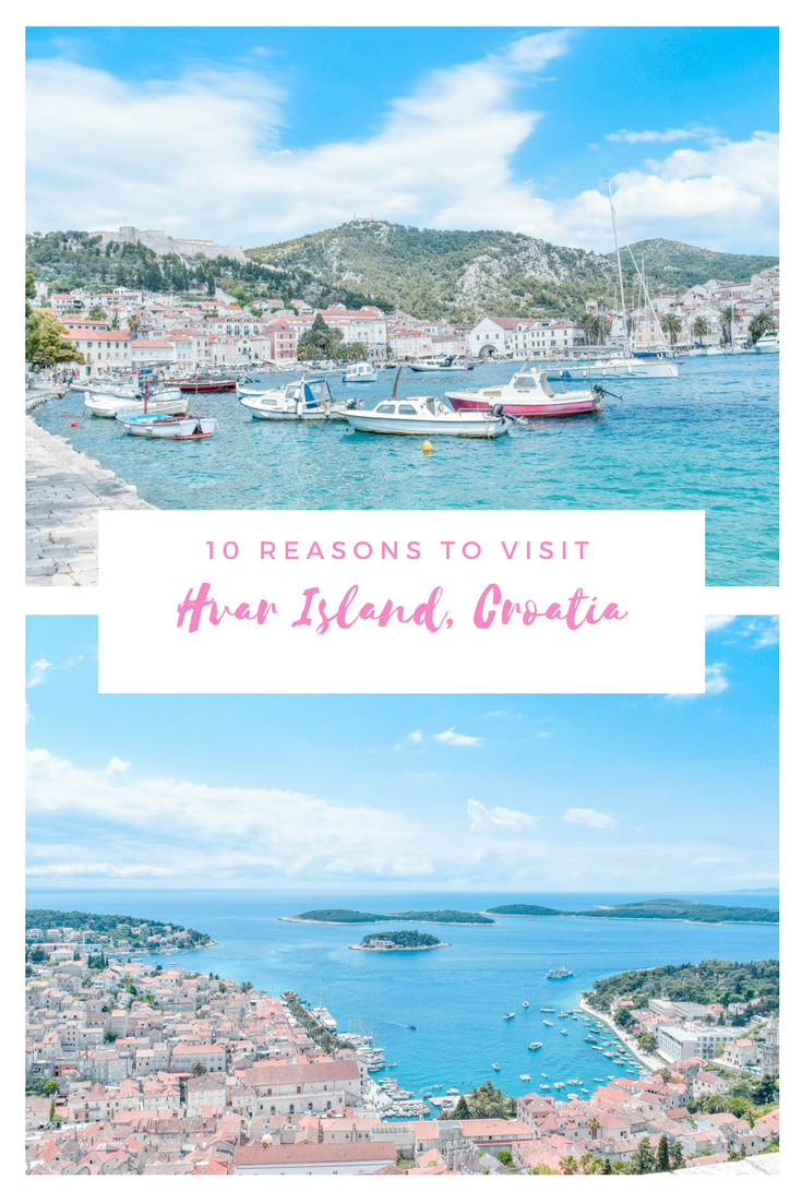 Top 10 Reasons And Things To Do In Hvar Island Croatia Europe Travel Eastern Europe Travel Europe Travel Guide