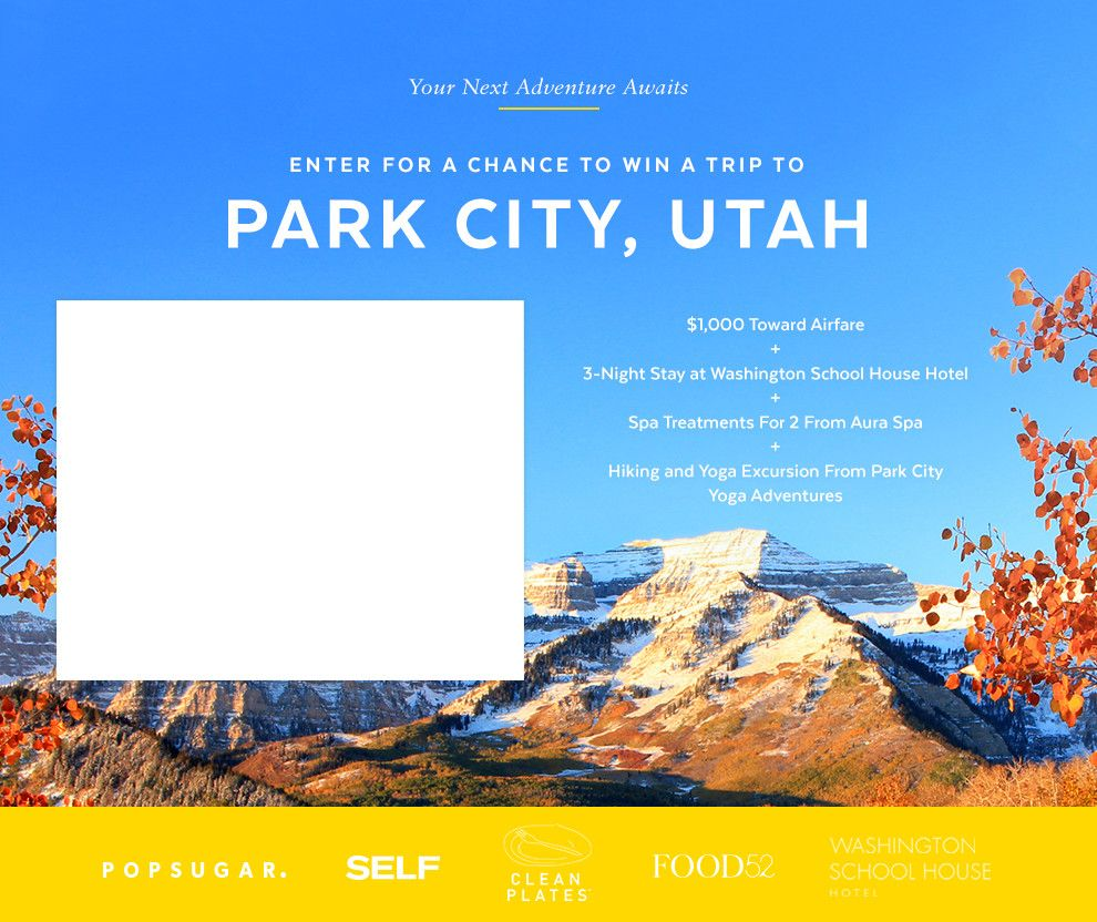 Enter to win a trip to Park City, Utah for 2. Includes $1,000 towards airfare, 3 Nights accommodations, a yoga/hike excursion, spa treatment, $1,000 Visa gift card and more. Ends July 25, 2016