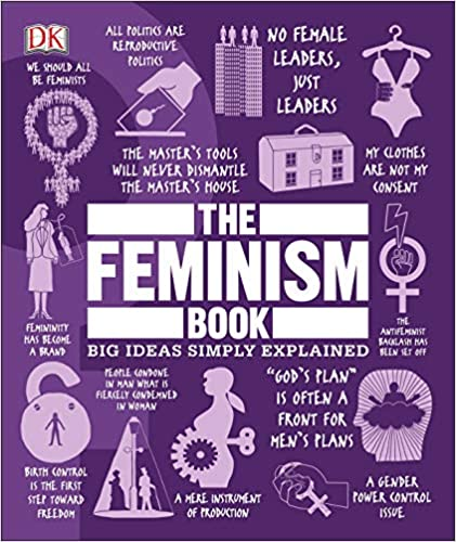 The Feminism Book Big Ideas Simply Explained Dk 9781465479563 Amazonsmile Books Philosophy Books Feminism Books