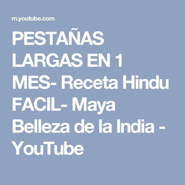 PESTAÑAS LARGAS EN 1 MES- Receta Hindu FACIL- Maya Belleza de la India - YouTube