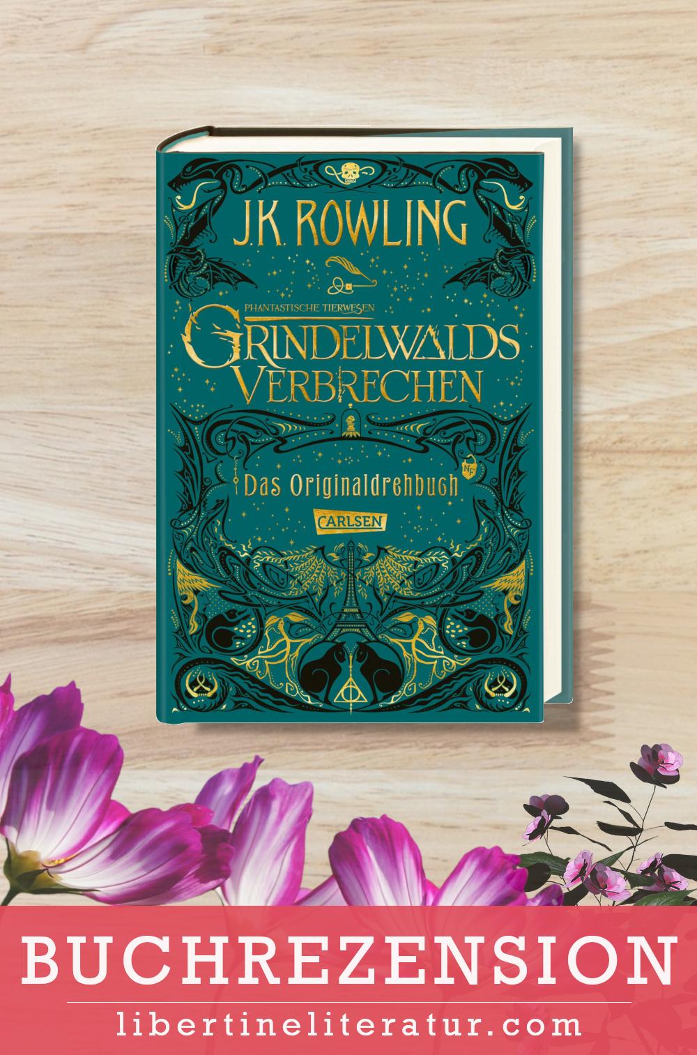 J K Rowling Phantastische Tierwesen Grindelwalds Verbrechen Rezension In 2020 Tierwesen Phantastische Tierwesen Verbrecher