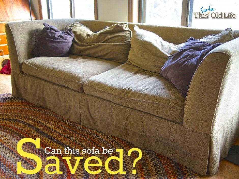 Easy DIY Save For A Tired Old Sofa   We Had A Tired Old Sofa, But We Didnu0027t  Want To Get Rid Of Her. She Had Good Bones, Super Comfortable Down Filled  Seat ...
