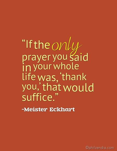Quotes About Gratitude - If the only prayer you said in your whole life was