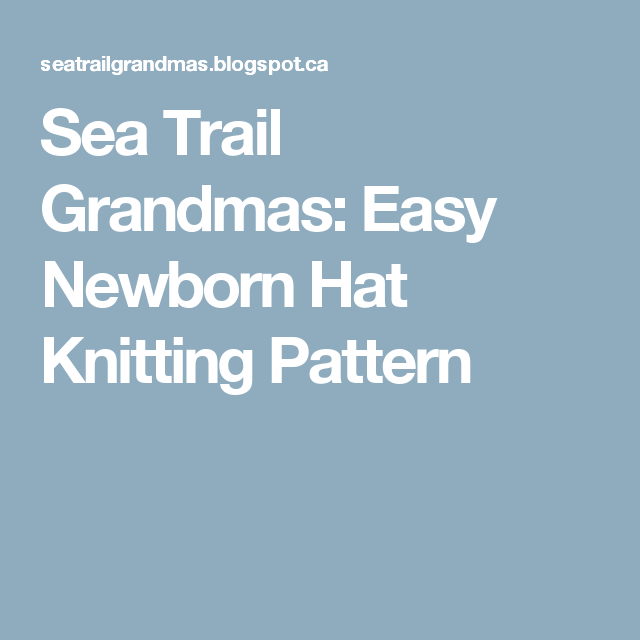 Sea Trail Grandmas: Easy Newborn Hat Knitting Pattern | Baby | Pinterest