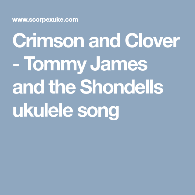Crimson and Clover - Tommy James and the Shondells ukulele song ...