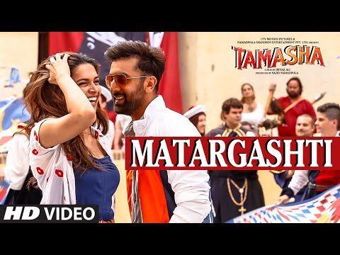 Matargashti Video Song Mohit Chauhan Tamasha Ranbir Kapoor Deepika Padukone T Series Bollywood Music Tamasha Movie Songs