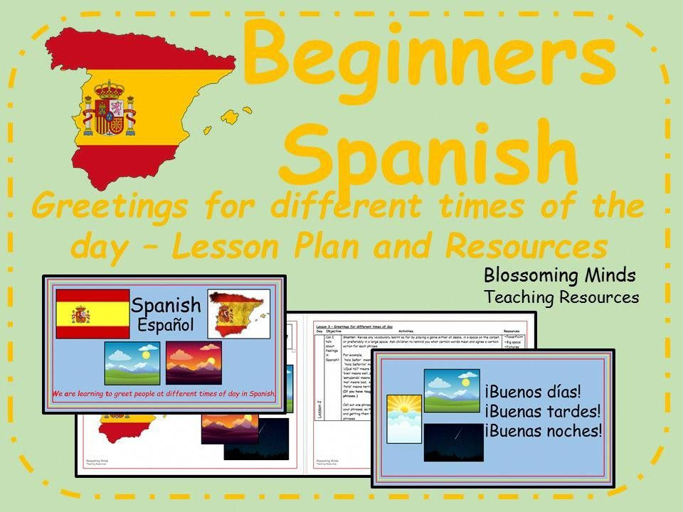 Spanish lesson and resources Greetings for different