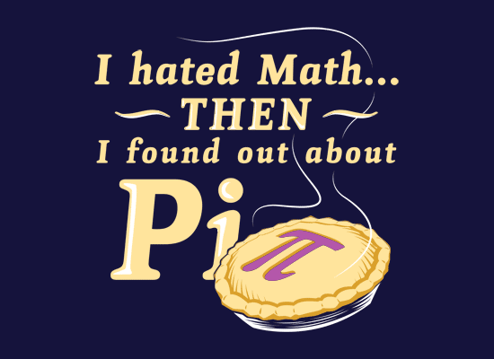 I Think Next Time I Make A Pie Im Going To Put The Pi Symbol On