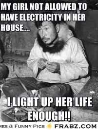 My girl not allowed to have electricity in her house....... - Meme ...