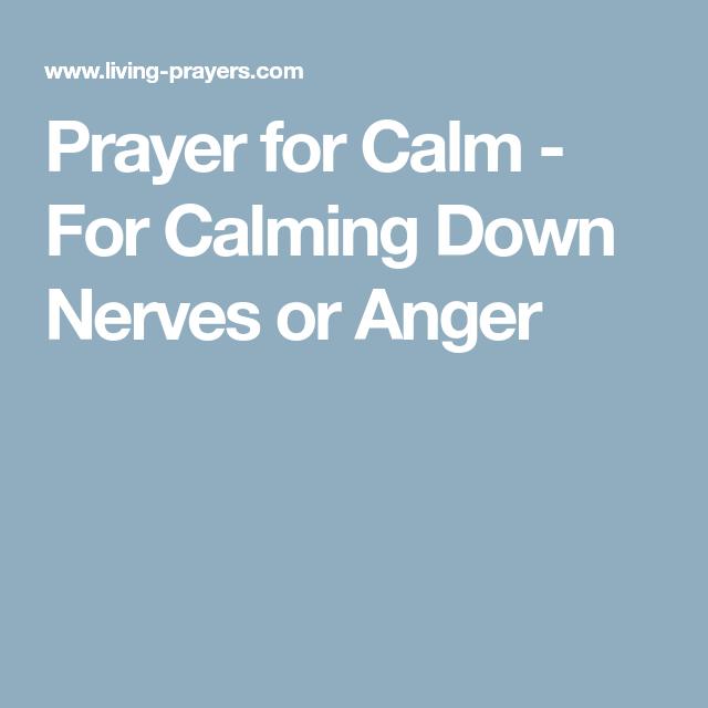 Prayer for Calm - For Calming Down Nerves or Anger | prayers
