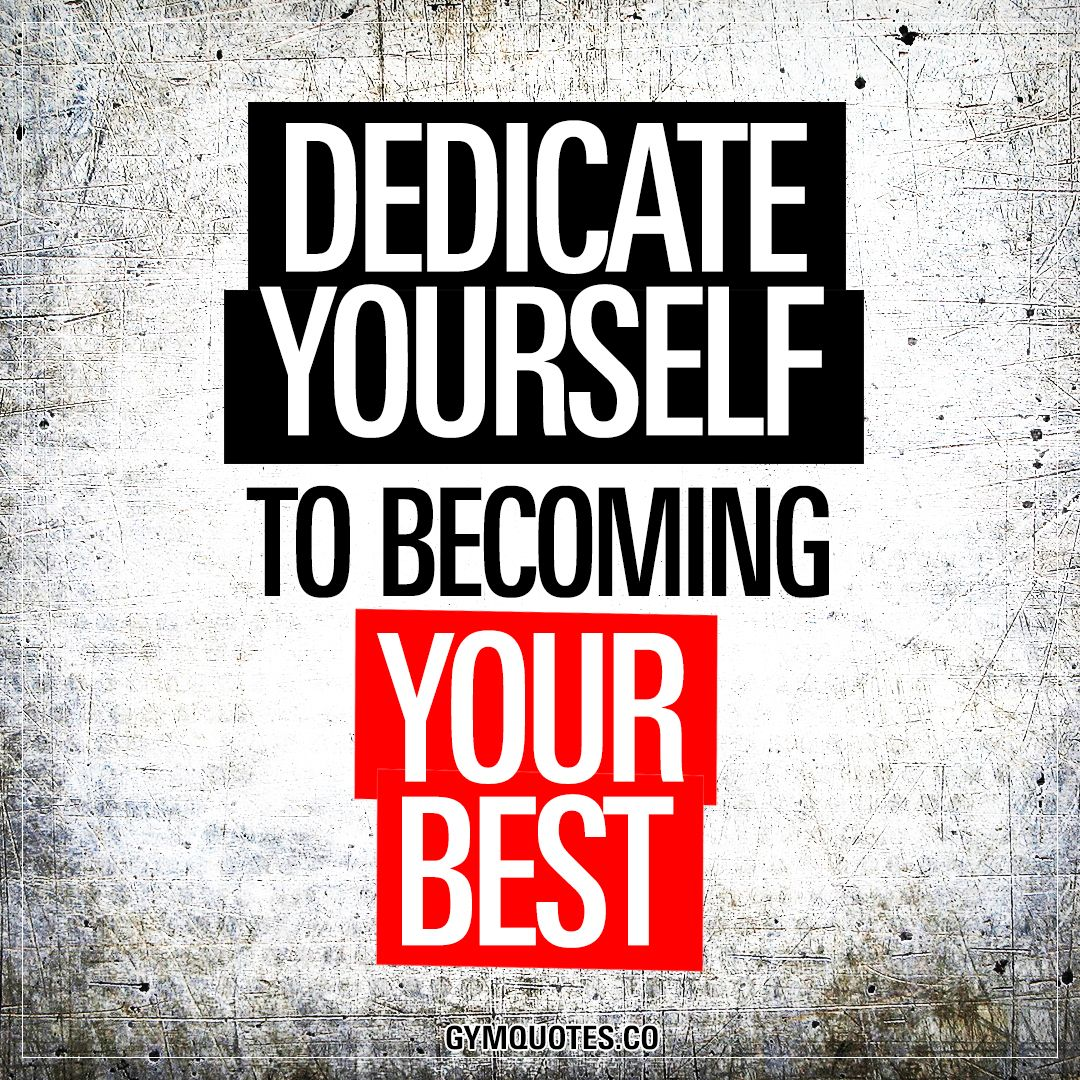 Inspirational Fitness Quotes: Dedicate Yourself To Becoming Your Best.