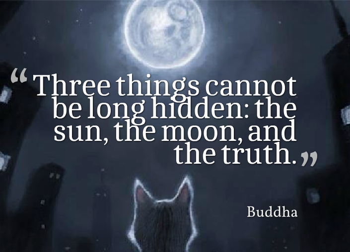Three Things Cannot Be Long Hidden The Sun The Moon And The Truth Buddha Funnystatus Buddha Quote Buddha Quotes Buddha
