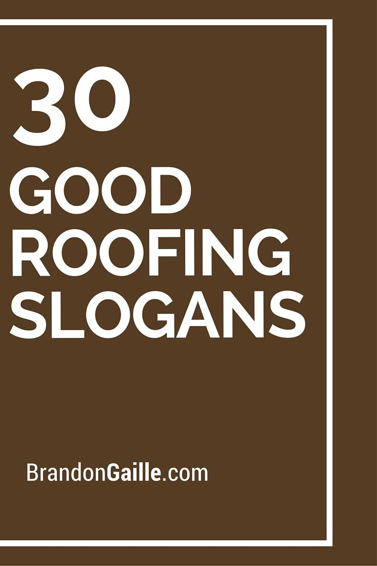 Catchy Slogans 30 Good Roofing