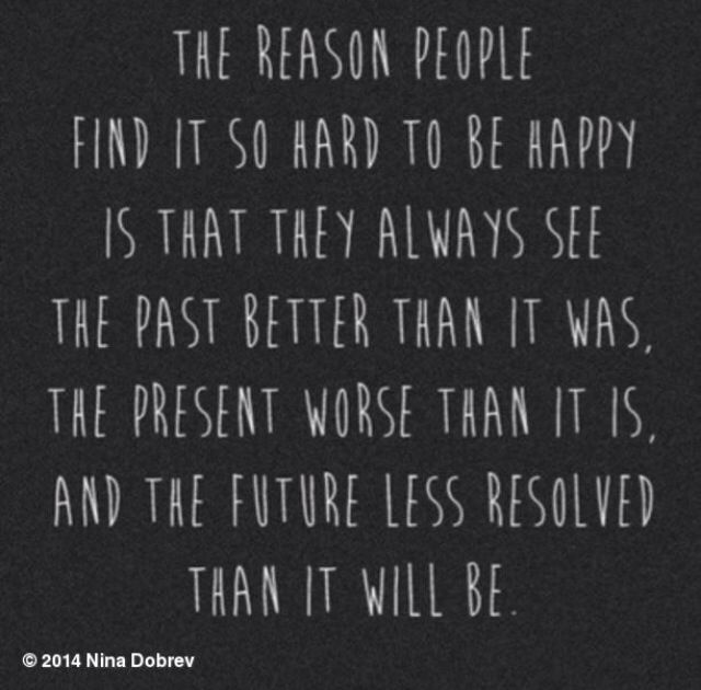 Just be Happy. Right Now. :)