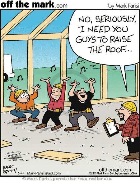 Ha For My Hubby Contractor Humor Cartoon Jokes Construction Humor Funny Jokes