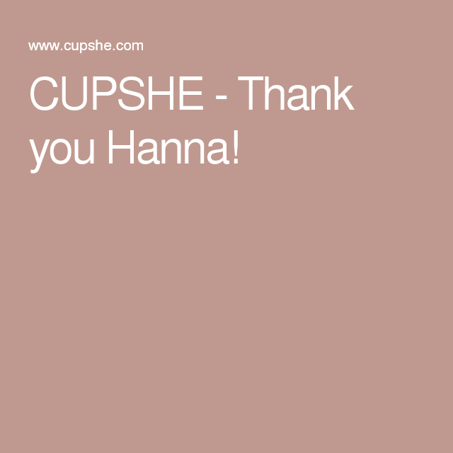 CUPSHE - Thank you Hanna!