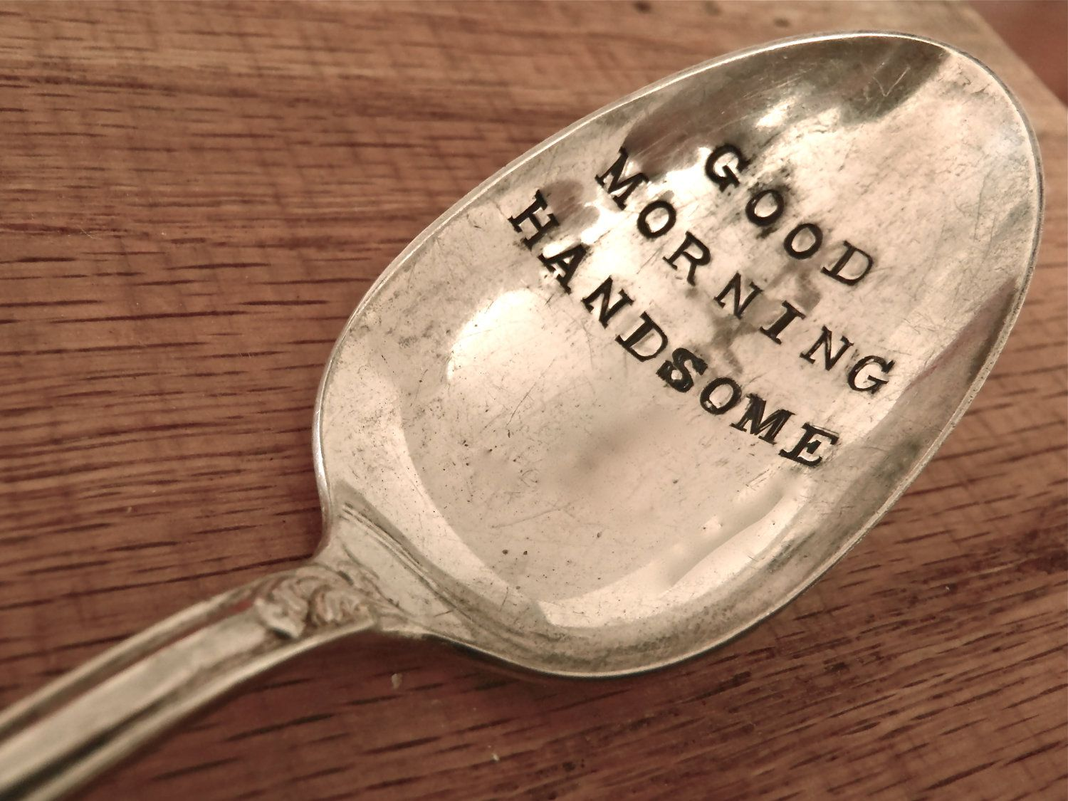 Vintage Letter Stamped Spoon  Good Morning Handsome  Valentines