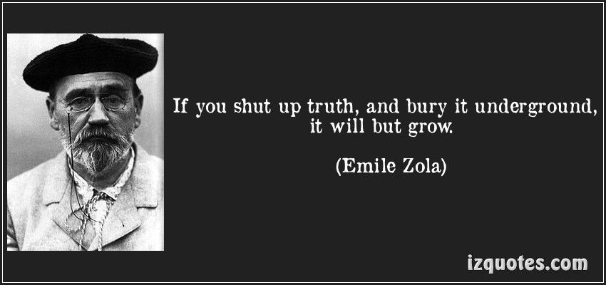 If You Shut Up Truth And Bury It Underground It Will But