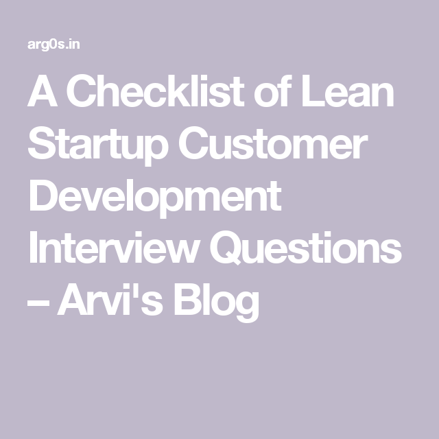 A Checklist of Lean Startup Customer Development Interview
