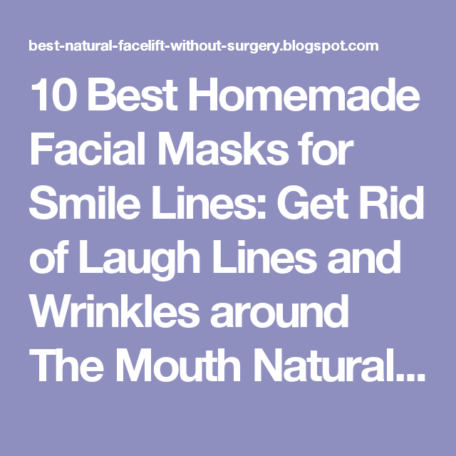 Photo of 10 Best Homemade Facial Masks for Smile Lines: Get Rid of La…
