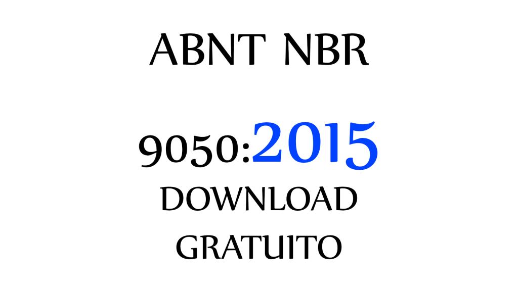 ABNT NBR 9050 - 2015 - NORMA ACESSIBILIDADE GRATUITA