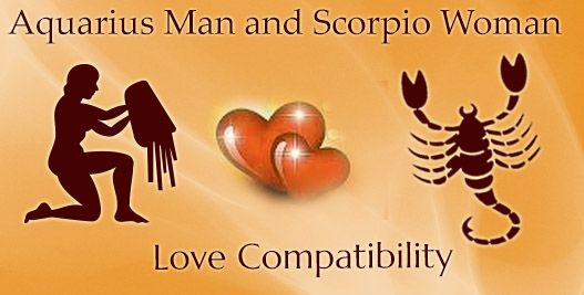 Aquarius men in love with scorpio woman