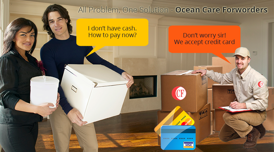 Ocean Care forwarders allows to make the payment through all sort of credit cards for all services provided such as #air_freight , ocean freight, #packing & #moving, import & export, relocation services, and all other activities.