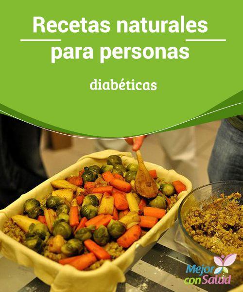 Recetas naturales para personas diabéticas  La diabetes es una enfermedad que la padecen millones de personas en todo el mundo y que se caracteriza, básicamente, por un desequilibrio en la producción de glucosa en la sangre.