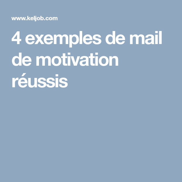 4 exemples de mail de motivation r u00e9ussis