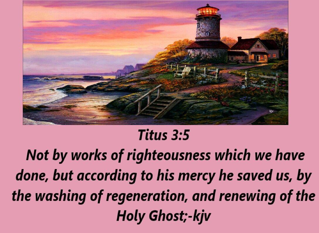 Titus 3:5 KJV | Biblical womanhood, Kjv, Faith in god