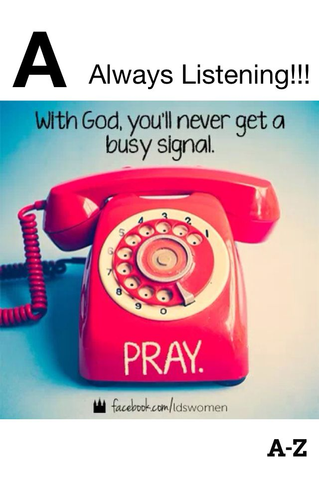 Always... Our Heavenly Father is listening!!!