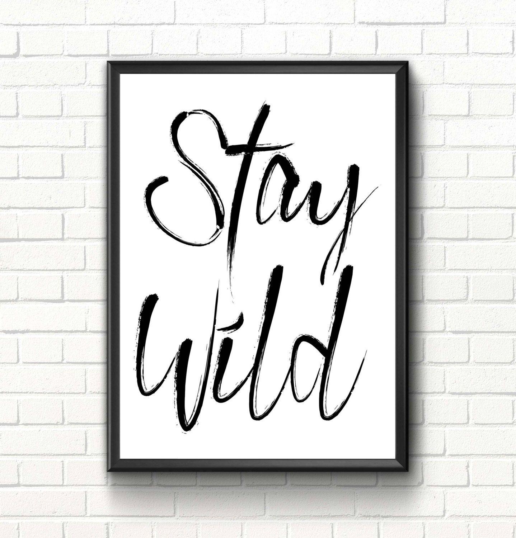 Stay wild print inspirational quote nursery wall art print