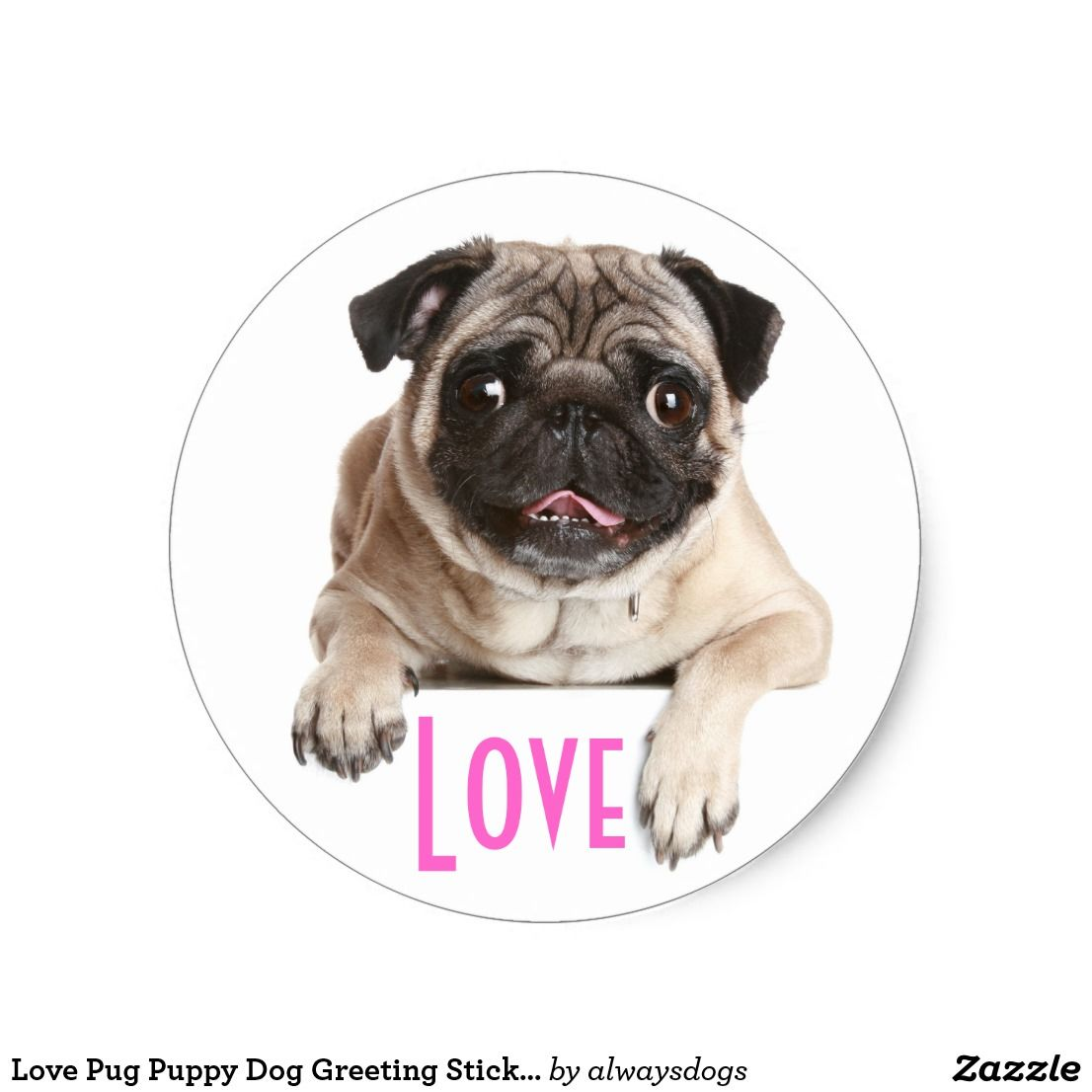 Love Pug Puppy Dog Greeting Stickers Zazzle Com Training Your