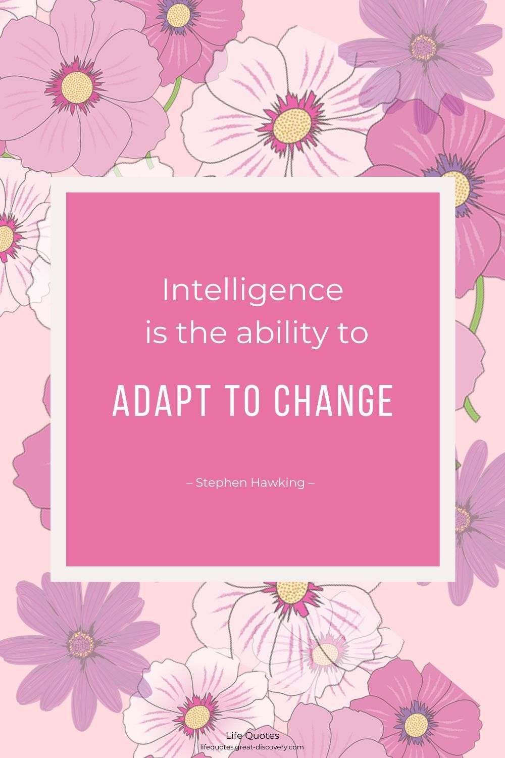 Intelligence And Adapting To Change Adaptations Change Life Quotes
