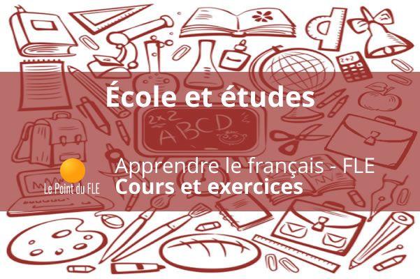 Cours et exercices gratuits sur le vocabulaire de l'école et des études - Apprendre le français ...