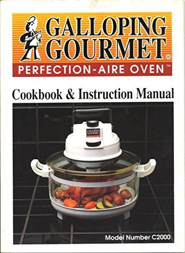 Galloping gourmet perfectionaire oven cookbook instruction manual.