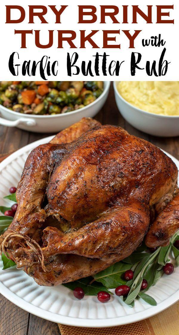 Dry Brine Turkey with Garlic Butter Rub #turkeyrecipes