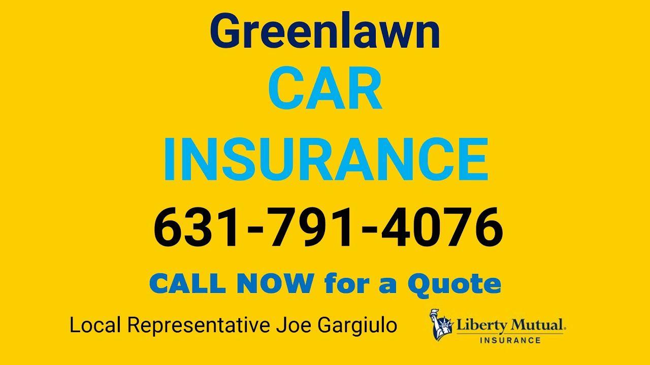 Greenlawn Car Insurance 631 791 4076 In 2020 Car Insurance