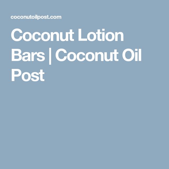 Coconut Lotion Bars | Coconut Oil Post