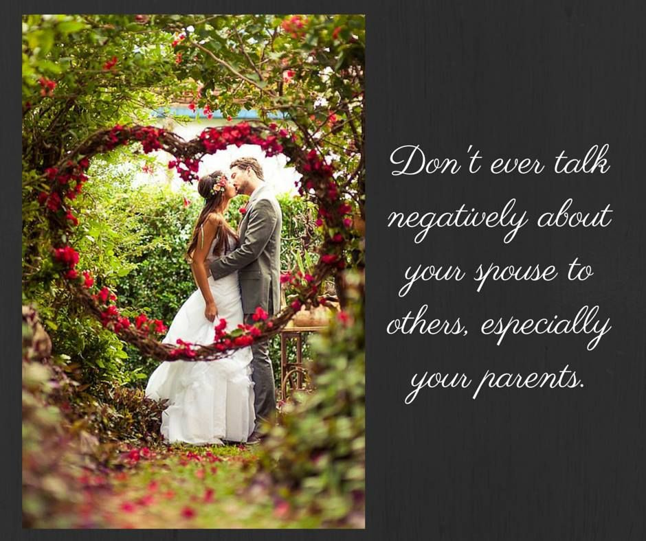 Don't ever talk negatively about your spouse to others ...