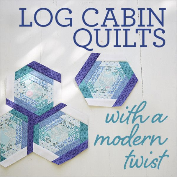 Log Cabin Quilts With A Modern Twist With Kate Colleran
