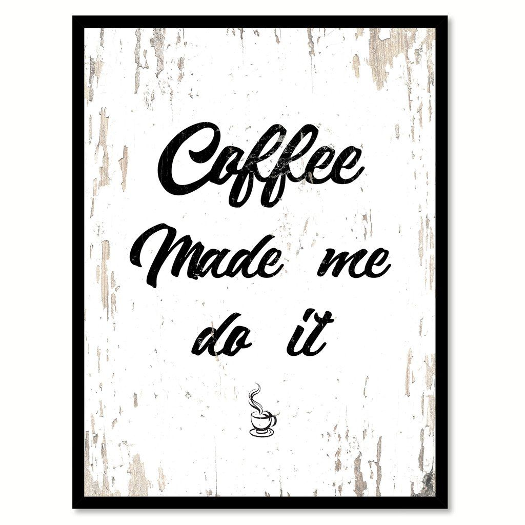 Coffee made me do it quote saying canvas print with picture frame coffee made me do it quote saying canvas print with picture frame jeuxipadfo Gallery