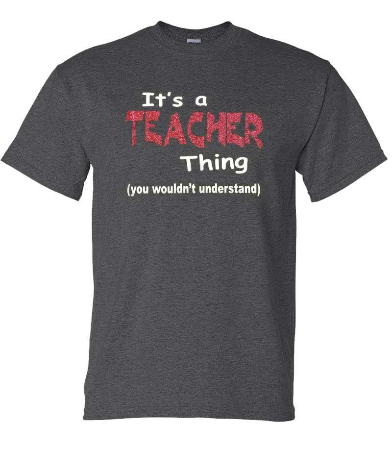 It's a Teacher Thing (Grey)