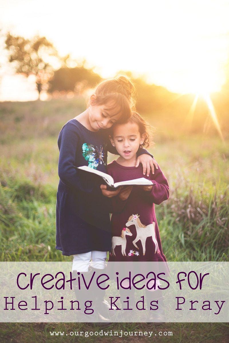 Teaching Kids to Pray in Creative, Real Ways Helping