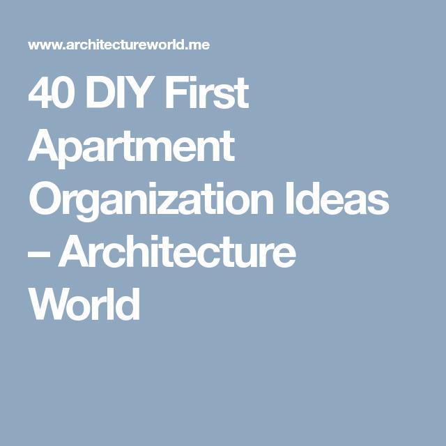 40 DIY First Apartment Organization Ideas
