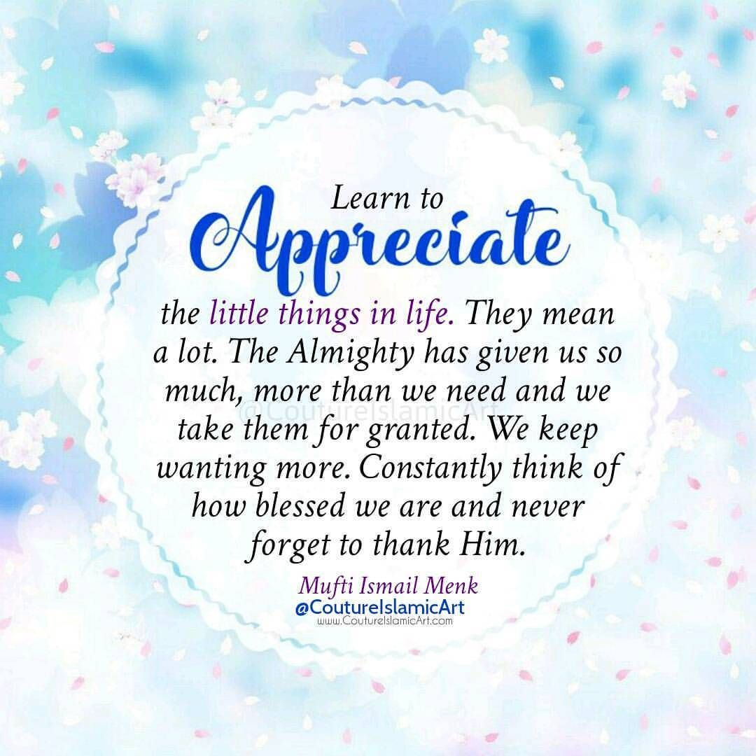 Alhamdulillah For Everything Appreciate The Little Things In Life
