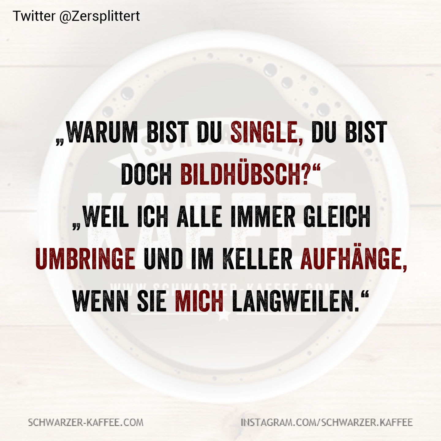 """DUMME FRAGE, DUMME ANTWORT """"Why are you single, are you still pretty?"""